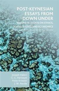 Post-Keynesian Essays from Down Under Volume III: Essays on Ethics, Social Justice and Economics