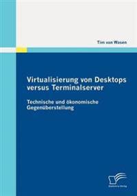 Virtualisierung Von Desktops Versus Terminalserver