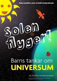 Solen flyger, barns tankar om universum