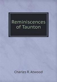 Reminiscences of Taunton