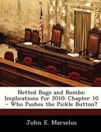 Netted Bugs and Bombs