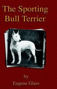 The Sporting Bull Terrier