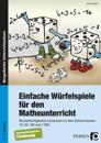 Einfache Würfelspiele für den Mathematikunterricht