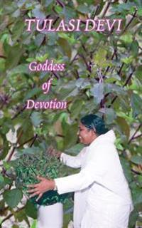 Tulasi Devi: The Goddess of Devotion