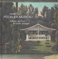 Apercus Sur l'Art Du Jardin Paysager Assortis d'Une Description Detaillee Du Parc de Muskau