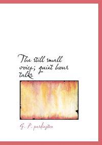 The Still Small Voice; Quiet Hour Talks