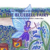 The Bluebell Fairy: A Tale of Woodland Magic