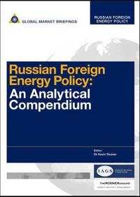 Russian Foreign Energy Policy: An Analytical Compendium