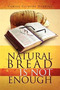 Natural Bread Is Not Enough