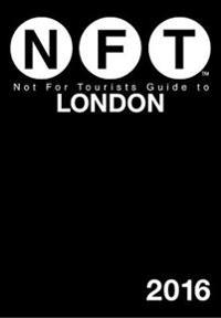 Not For Tourists Guide to London 2016