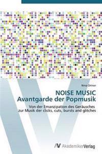 Noise Music Avantgarde Der Popmusik
