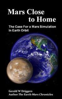 Mars Close to Home: The Case for a Mars Simulation in Earth Orbit