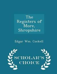 The Registers of More, Shropshire - Scholar's Choice Edition