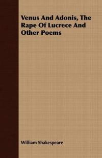 Venus And Adonis, The Rape Of Lucrece And Other Poems