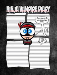 Ninja Vampire Diary - A Spooktaculous Place to Keep Your Secrets: Worlds Most Spooktaculous Diary with Ninja Vampire Style