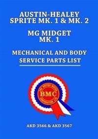 Austin-healey sprite mk.1 & mk.2 mg midget mk.1 mechanical and body service