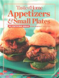 Taste of Home Appetizers & Small Plates: 201 Enticing Ideas for Perfect Parties