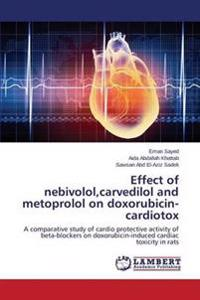Effect of Nebivolol, Carvedilol and Metoprolol on Doxorubicin-Cardiotox