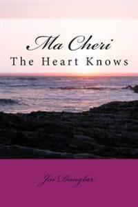 Ma Cheri: The Heart Knows