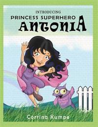 Introducing Princess Superhero Antonia