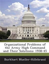 Organizational Problems of the Army High Command and Their Solutions