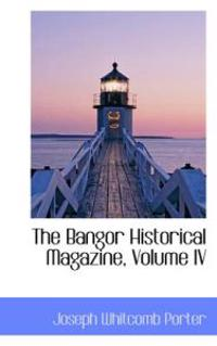 The Bangor Historical Magazine