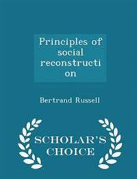 Principles of Social Reconstruction - Scholar's Choice Edition