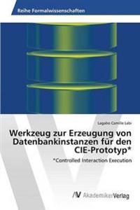 Werkzeug Zur Erzeugung Von Datenbankinstanzen Fur Den Cie-Prototyp*
