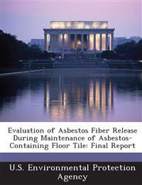 Evaluation of Asbestos Fiber Release During Maintenance of Asbestos-Containing Floor Tile