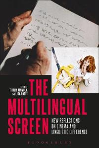 The Multilingual Screen: New Reflections on Cinema and Linguistic Difference