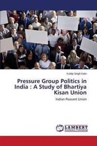Pressure Group Politics in India