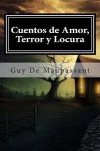 Cuentos de Amor, Terror y Locura
