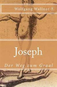 Joseph - Der Weg Zum Graal