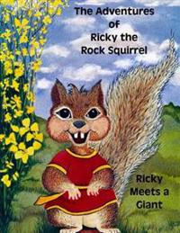 The Adventures of Ricky the Rock Squirrel: Ricky Meets a Giant