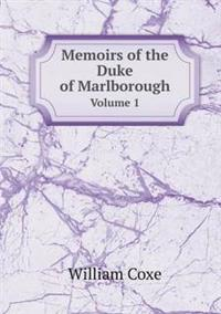 Memoirs of the Duke of Marlborough Volume 1