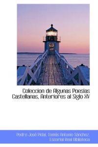 Coleccion de Algunas Poesias Castellanas, Anteriores Al Siglo XV