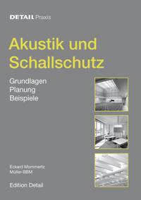 Akustik Und Schallschutz: Grundlagen, Planung, Beispiele