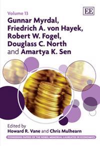 Gunnar Myrdal, Friedrich A. von Hayek, Robert W. Fogel, Douglass C. North and Amartya K. Sen