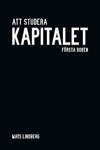 Att studera Kapitalet : första boken. Kommentar och studiehandledning