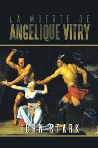 La Muerte De Angelique Vitry