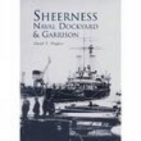 Sheerness Naval Dockyard & Garrison