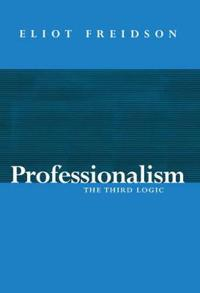 Professionalism - the third logic