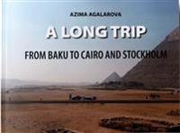A Long Trip - From Baku to Cairo and Stockholm