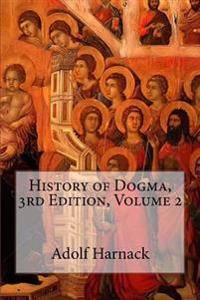 History of Dogma, 3rd Edition, Volume 2