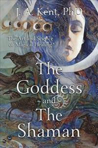 The Goddess and the Shaman