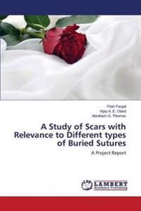 A Study of Scars with Relevance to Different Types of Buried Sutures