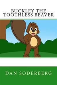 Buckley the Toothless Beaver