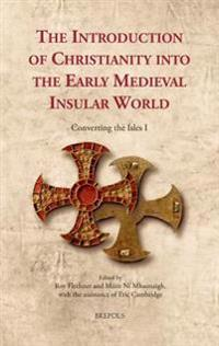 The Introduction of Christianity into the Early Medieval Insular World
