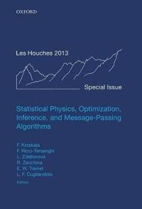 Statistical Physics, Optimization, Inference, and Message-Passing Algorithms: Lecture Notes of the Les Houches School of Physics: Special Issue, Octob