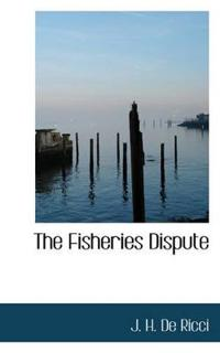 The Fisheries Dispute